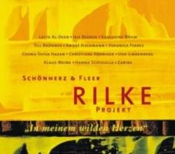 Rilke, Rainer Maria Rilke Projekt. In meinem wilden Herzen