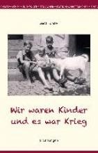 Forster, Gerd Wir waren Kinder und es war Krieg