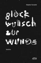 Turowski, Stephan Glückwunsch zur Wunde