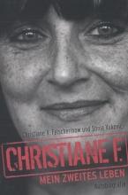 Felscherinow, Christiane F. Christiane F. - Mein zweites Leben