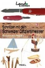 Lubkemann, Chris Schnitzen mit dem Schweizer Taschenmesser
