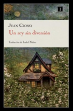 Giono, Jean Un rey sin diversion A King Without Diversion