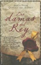 Queralt Del Hierro, Maria Pilar Las damas del rey The Ladies of the King