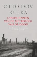 Otto  Dov Kulka Landschappen van de metropool van de dood