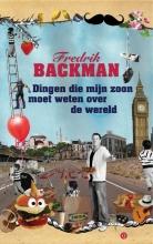Fredrik  Backman Dingen die mijn zoon moet weten over de wereld
