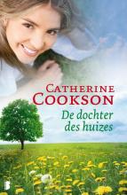 Catherine  Cookson Dochter des huizes