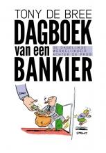 Tony de Bree , Dagboek van een bankier