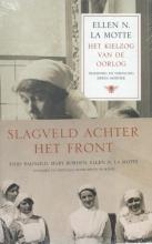 Erwin  Mortier Slagveld achter het front bevat: Dagboek zonder data, Verboden gebied en Het kielzog van de oorlog