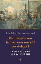 Marieke  Meeuwenoord Het hele leven is hier een wereld op zichzelf