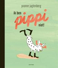 Yvonne Jagtenberg , Ik ben Pippi niet!