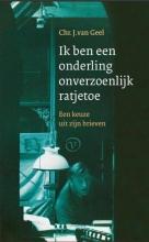 Geel, Chr. J. van Ik ben een onderling onverzoenlijk ratjetoe