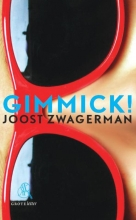 Joost  Zwagerman Gimmick! (grote letter) - POD editie