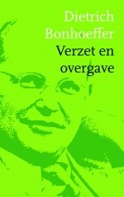 Dietrich Bonhoeffer , Verzet en overgave