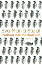 Eva Maria Staal , Probeer het mortuarium