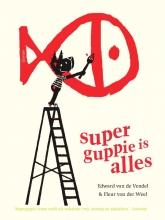 Edward van de Vendel , Superguppie is alles