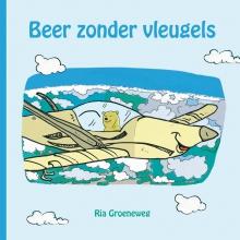 Ria  Groeneweg Beer zonder vleugels