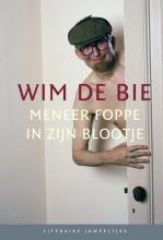 Wim de Bie , Meneer Foppe in zijn blootje 10 ex.