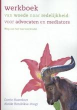 Aleide Hendrikse-Voogt Corrie Haverkort, Werkboek van woede naar redelijkheid: voor advocaten en mediators
