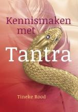 Tineke Rood , Kennismaken met Tantra