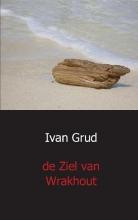 Ivan  Grud De ziel van wrakhout