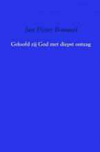Jan Pieter Bommel , Geloofd zij God met diepst ontzag