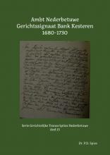 P.D. Spies , Ambt Nederbetuwe Gerichtssignaat Bank Kesteren 1680-1730