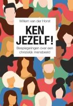 Willem van der Horst , Ken jezelf!