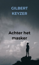 Gilbert Keyzer , Achter het masker