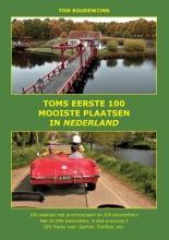 Tom Boudewijns , Toms eerste 100 mooiste plaatsen in Nederland
