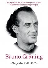 Geestelijke en natuurlijke Levensprincipes Stichting voor Psychische-, Bruno Gröning Toespraken 1949-1951