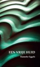 Hanneke  Eggels Een vrije huid        Gedichten over mensenrechten
