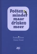 Denis Nowé , Poëten minder maar drinken meer