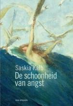 Saskia Kalb , De schoonheid van angst