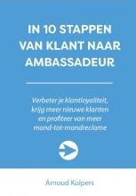 Arnoud Kuipers , In 10 stappen van klant naar ambassadeur