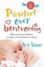 Amy Brown , Positief over borstvoeding