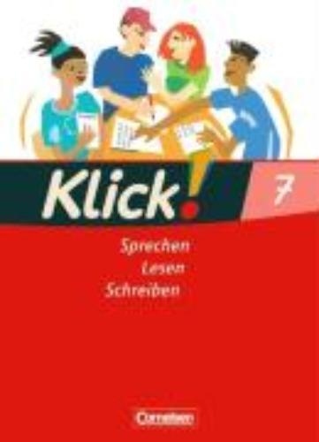 Luckfiel, Heide,Klick! Deutsch 7. Schuljahr. Sprechen, Lesen, Schreiben. Schülerbuch. Westliche Bundesländer