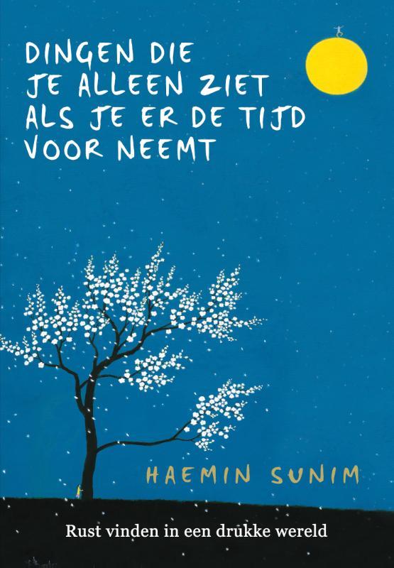 Haemin Sunim,De dingen die je alleen ziet als je er de tijd voor neemt