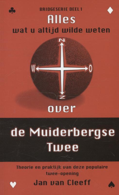 Jan van Cleeff,Alles wat u altijd al wilde weten over... De Muiderbergse Twee