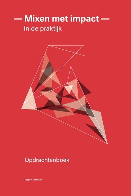 W. Oltheten,Mixen met impact - in de praktijk