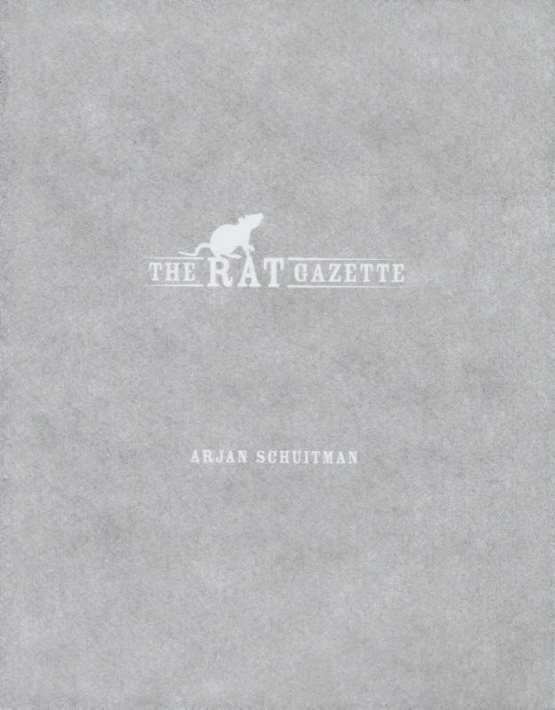Arjan Schuitman,The Rat Gazette