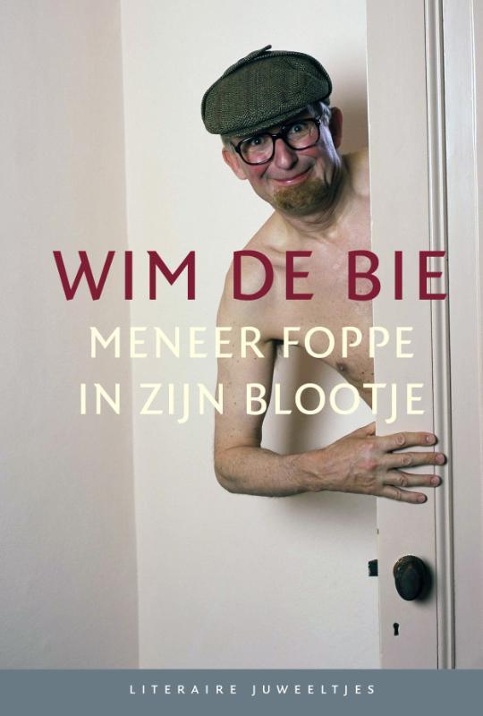 Wim de Bie,Meneer Foppe in zijn blootje 10 ex.