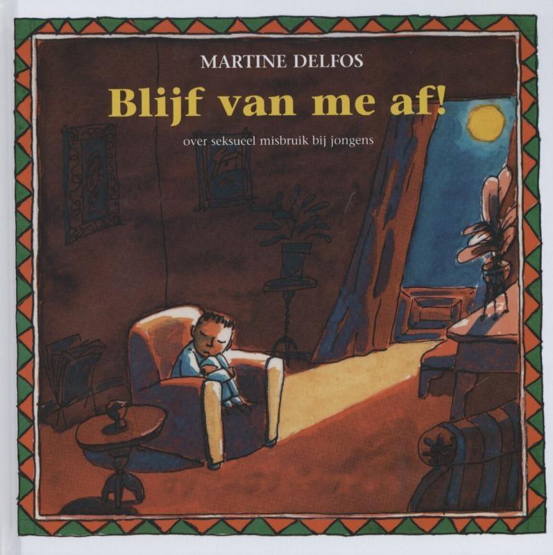 Martine F. Delfos,Blijf van me af!