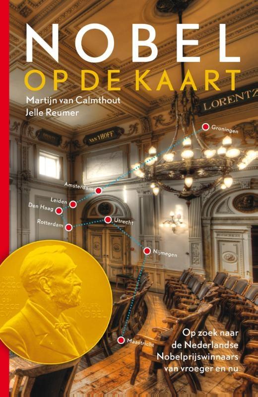 Martijn van Calmthout, Jelle Reumer,Nobel op de kaart