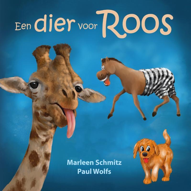 Marleen Schmitz,Een dier voor Roos