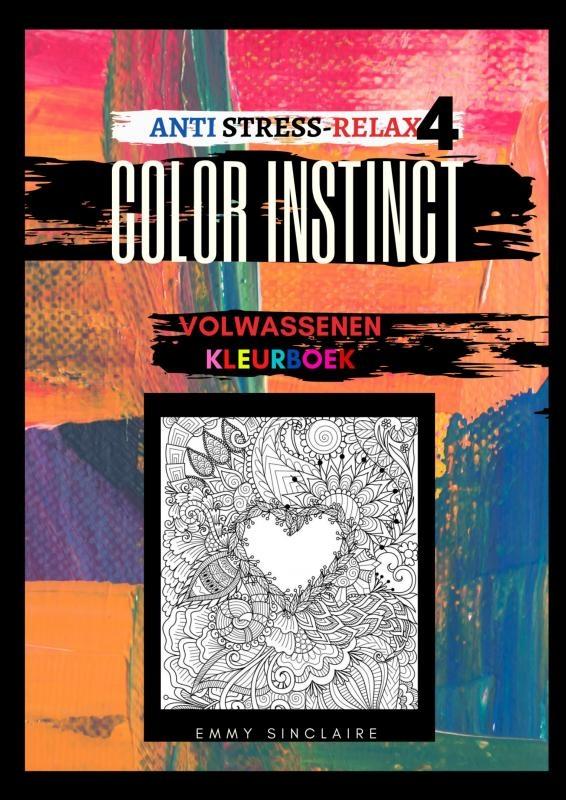Emmy Sinclaire,Volwassenen kleurboek Color Instinct 4 : Anti Stress Relax Harten