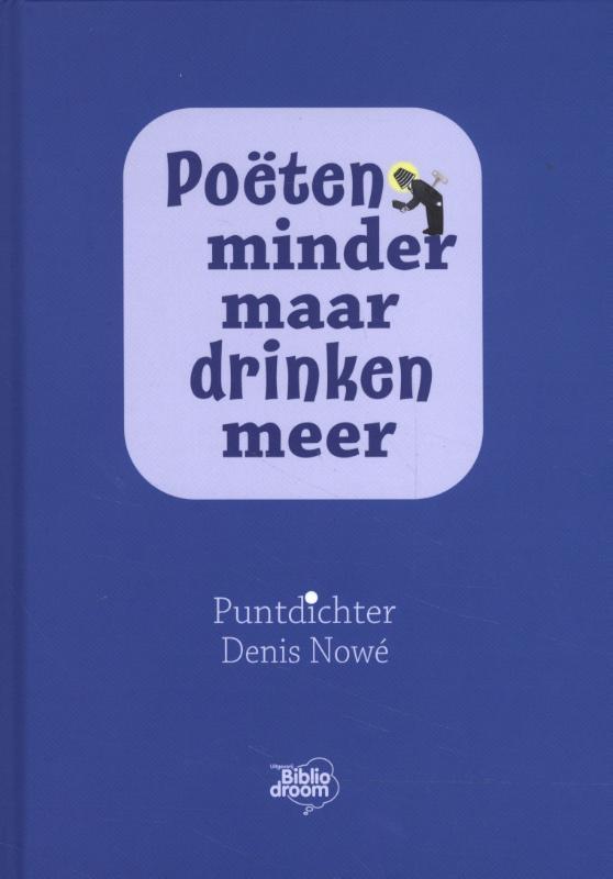 Denis Nowé,Poëten minder maar drinken meer