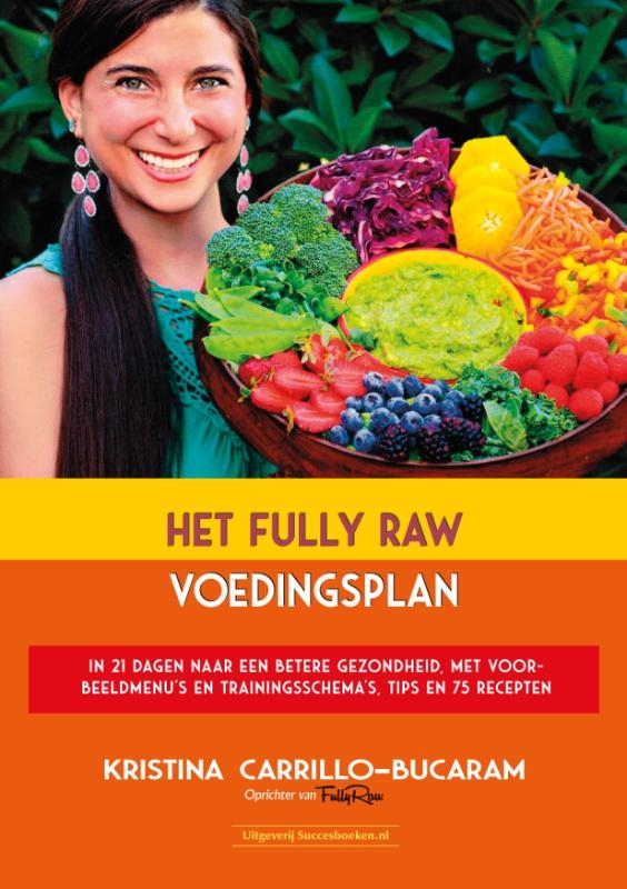 Kristina Carrillo-Bucaram,Het Fully Raw voedingsplan