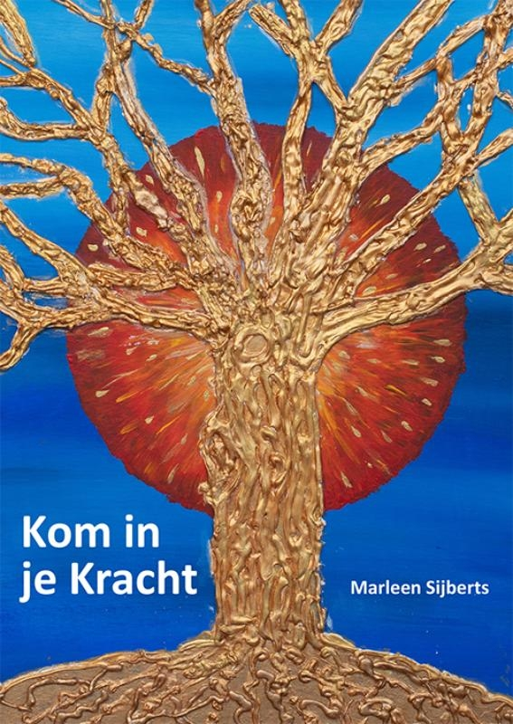 Marleen Sijberts,Kom in je kracht