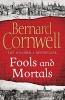Cornwell Bernard,Fools and Mortals