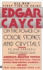 Campbell, Dan,Edgar Cayce on the Power of Color, Stones and Crystals